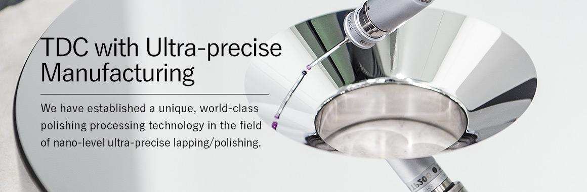 TDC with Ultra-precise Manufacturing / Lapping,Polishing