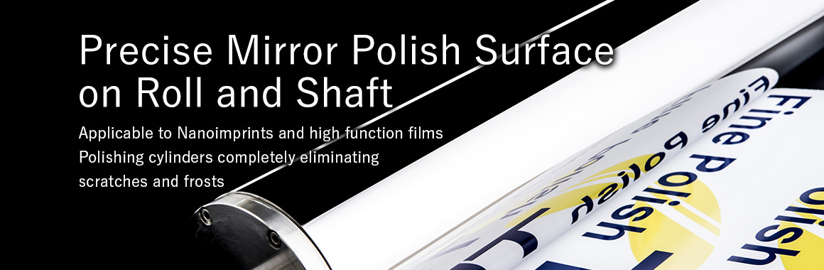 Precise Mirror Polish Surface on Roll and Shaft